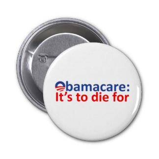 obamacare_its_to_die_for_button-rcbec091526384cd79f9270481605f74e_x7j3i_8byvr_324